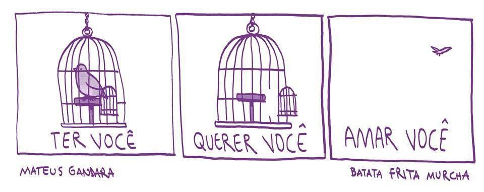 """Tirinha onde inicia com um pássaro preso em uma gaiola e na terceira e última tirinha com ele voando e o dizer: """"amar você""""."""